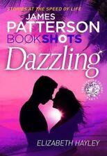 Dazzling: BookShots by James Patterson, Elizabeth Hayley (Paperback, 2016)