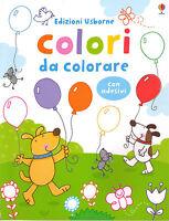 Colori da colorare. Con stickers - Usborne - Libro nuovo in offerta!