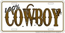 Western Cabin Lodge Barn Stable Decor ~100% Cowboy~ License Plate Metal Sign