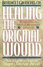 Healing the Original Wound: Reflections on the Full Meaning of Salvation: How to