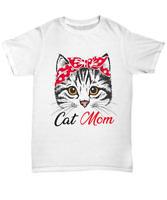 Funny Cat Mom T-Shirt For Cat Lover Mothers Day Gift Unisex Tee Cute Girl Women