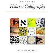 Mastering Hebrew Calligraphy by Izzy Pludwinski (2012, Hardcover)