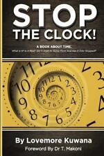 Stop the Clock : A Book about Time by Lovemore Kuwana (2015, Paperback)