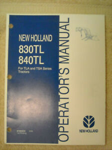 New Holland operators manual for 830TL & 840TL loader for TLA & TSA series tra.