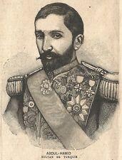 B7005 Sultano della Turchia ABDUL HAMID - Incisione antica del 1897 - Engraving