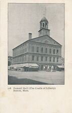 BOSTON MA – Faneuil Hall (The Cradle of Liberty) - udb – mailed 1909