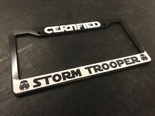 License Plate Frame Certified Storm Trooper Novelty Humor Star Wars 4x4 JDM LOL
