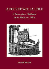 A Pocket with a Hole: A Birmingham Childhood of the 1940s and 1950s by Brenda Bullock (Paperback, 2006)