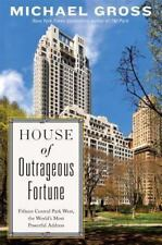 House of Outrageous Fortune: Fifteen Central Park West, the World's Most Powerfu