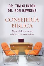 Consejería Bíblica : Manual de Consulta Sobre 40 Temas Críticos by Tim...