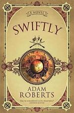 Swiftly: A Novel (GOLLANCZ S.F.), Roberts, Adam, 0575082348, New Book