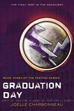 The Testing Trilogy: Graduation Day Bk. 3 by Joelle Charbonneau (2014,...