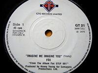 "FOX - ""IMAGINE ME IMAGINE YOU""  7"" VINYL"