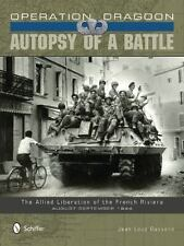 Operation Dragoon : Autopsy of a Battle with 874 b/w and color photos