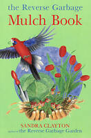 The Reverse Garbage Mulch Book Sandra Clayton 9781875657407