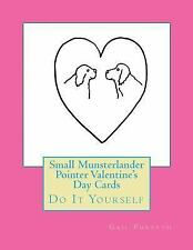 Small Munsterlander Pointer Valentine's Day Cards : Do It Yourself by Gail.