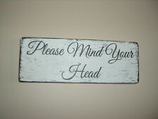 shabby and vintage chic please mind your head plaque sign 3x8 inch cellar