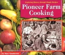 Pioneer Farm Cooking (Exploring History Through Simple Recipes)