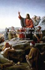Short Syntax of New Testament Greek by H. P. V. Nunn (2007, Paperback)