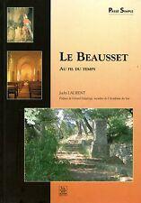 LE BEAUSSET AU FIL DU TEMPS / JACKY LAURENT / DEDICACE