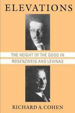 Elevations: The Height of the Good in Rosenzweig and Levinas (Chicago Studies i