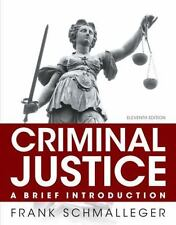 Criminal Justice A Brief Introduction by Frank J. Schmalleger 11th Edition 2014