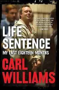Life Sentence: My last eighteen months by Carl Williams  LIKE NEW   GX