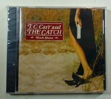 TC Carr and The Catch. Black Shoes CD New Sealed.
