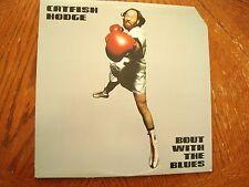 CATFISH HODGE BOUT WITH THE BLUES 1981 LP EXCELLENT VINYL