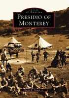 Presidio of Monterey [Images of America] [CA] [Arcadia Publishing]