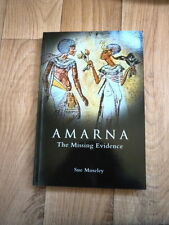 Amarna...  the Missing Evidence by Sue Moseley (Paperback, 2009 Signed 1st Edn.