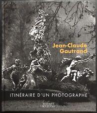Jean-Claude Gautrand - Itinéraire d'un photographe - signé