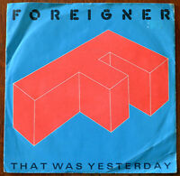 "Foreigner ‎That Was Yesterday 7"" – A 9571 – VG"