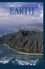 Living with Earth : An Introduction to Environmental Geology Travis Hudson AGI