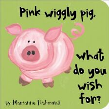 Pink Wiggly Pig, What Do You Wish For? (Beginner Boards) (Marianne Richmond) by