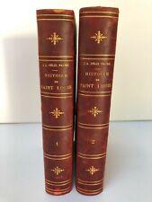 HISTOIRE DE SAINT LOUIS PAR J A FELIX FAURE HACHETTE 1866 2 VOLUMES  C2259