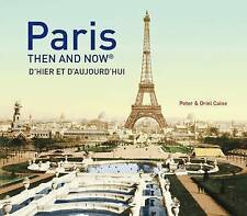 Paris Then and Now by Peter Caine, Oriel Caine (Hardback, 2015)