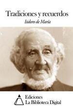 Tradiciones y Recuerdos by Isidoro De. María (2014, Paperback)