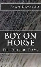 Boy on Horse : De Older Days (2014, Paperback)