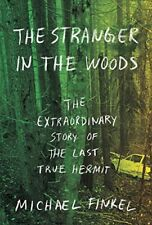 The Stranger in the Woods: The Extraordinary Story