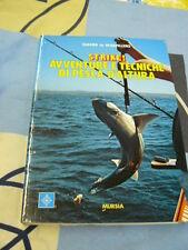 Strike! Avventure e tecniche di pesca d'altura Gianni de Marpillero