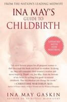 Ina May's Guide to Childbirth by Ina May Gaskin (2003, Paperback)