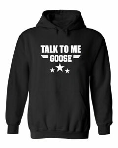 Funny Talk to me Goose Retro 80's Hollywood Movie Dialogue Lovers Unisex Hoodie