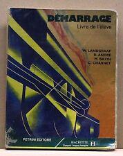 DEMARRAGE, LIVRE DE L'ELEVE - W. Landgraaf, B. Andrè, M. Bazin, C. Charnet