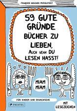 Boucher, Françoize - 59 gute Gründe Bücher zu lieben, auch wenn du Lesen hasst!