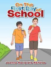 On the First Day of School by Joanne Karipidis Kefalas (2013, Paperback)