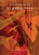 The German List: The 30th of April 1945 by Alexander Kluge (2015, Hardcover)