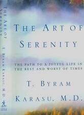 THE ART OF SERENITY T. BYRAM KARASU PATH TO A JOYFUL LIFE