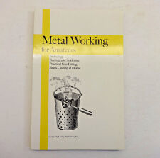 Metal Working for Amateurs in 3 Parts; 2004 Reprint of 1893 Original; Softcover