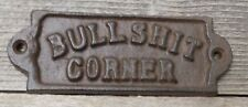 BULLSHIT CORNER SIGN RUSTIC CAST IRON BARWARE  STYLE STORE BAR MAN CAVE ROOM